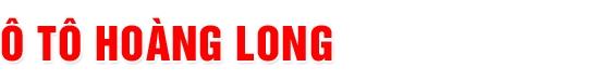Ô Tô Hoàng Long