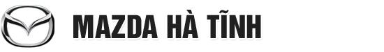 Mazda Hà Tĩnh - Đại lý Mazda chính hãng tại Hà Tĩnh