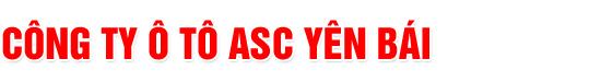 Công ty ô tô ASC Yên Bái
