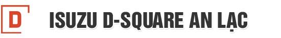 Isuzu D-Square An Lạc